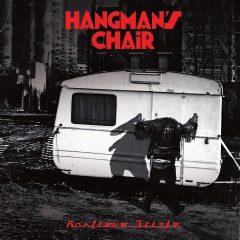 HANGMAN'S CHAIR - BANLIEUE TRISTE 1200