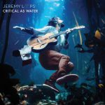 JEREMY LOOPS - CRITICAL AS WATER 1200