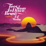 VA - TOO SLOW TO DISCO BRAZIL COMPILED BY ED MOTTA