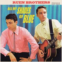 RUEN BROTHERS - ALL MY SHADES OF BLUE
