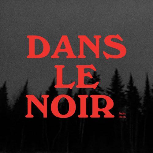 SAFIA NOLIN - DANS LE NOIR