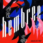 HEMBREE - HOUSE ON FIRE