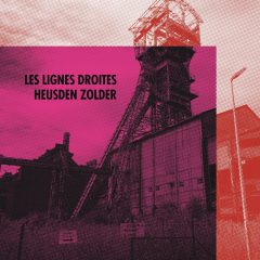 LES LIGNES DROITES - HEUSDEN ZOLDER