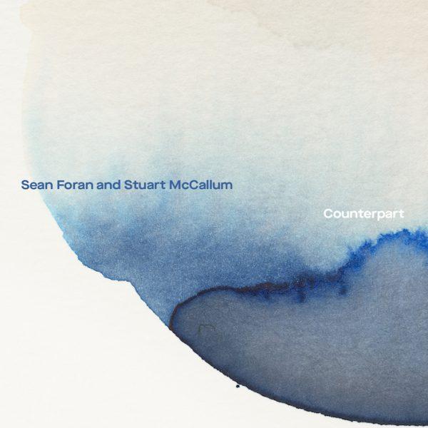 SEAN FORAN & STUART MCCALLUM - COUNTERPARTS