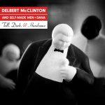DELBERT MCCLINTON AND SELF-MADE MEN - TALL, DARK, AND HANDSOME